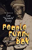 People Funny Boy: The Genius of Lee 'Scratch' Perry, Revised Edition