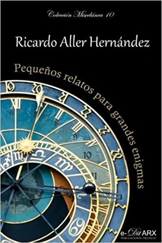 Pequenos relatos para grandes enigmas (Miscelánea) (Volume 10) (Spanish Edition): Ricardo Aller Hernández: 9788494690242: Amazon.com: Books