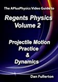APlusPhysics Video Guide to Regents Physics: Volume 2