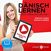 Dänisch Lernen - Einfach Lesen - Einfach Hören - Paralleltext (Dänisch Audio-Sprachkurs 1) [Learning Danish - Simple Reading - Easy Listening - Parallel Text (Danish Audio Language Course 1)] |  Polyglot Planet, Marcus Jeppesen