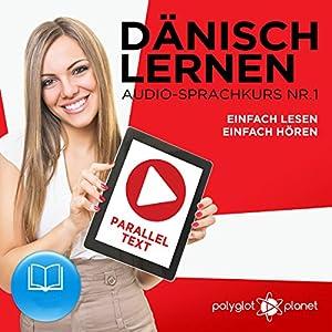 Dänisch Lernen - Einfach Lesen - Einfach Hören - Paralleltext (Dänisch Audio-Sprachkurs 1) Hörbuch