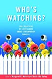 Who's Watching?: Daily Practices of Surveillance among Contemporary Families