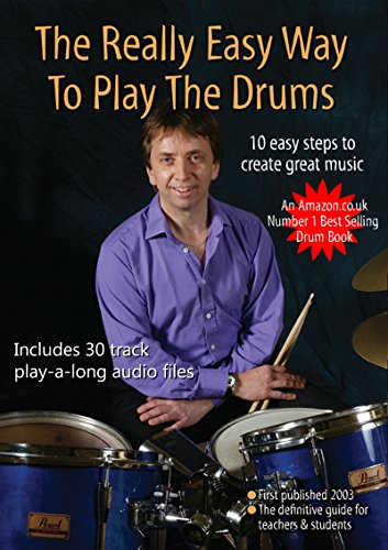The Really Easy Way To Play The Drums (with download play-along mp3 files) (Easy Drum Books Book 4) (Download Kits Drum)