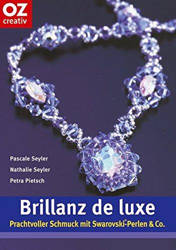 Brillanz de luxe. Prachtvoller Schmuck mit Swarovski-Perlen & Co.