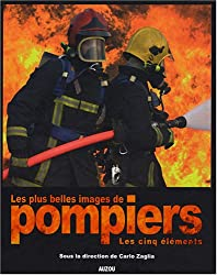 Les plus belles images de pompiers : Les cinq éléments