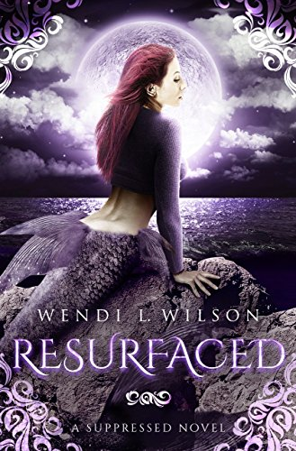 Resurfaced: A Little Mermaid Retelling: (Suppressed Book 2)