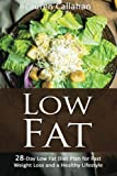 Low Fat: 28-Day Low Fat Diet Plan for Fast Weight Loss and a Healthy Lifestyle