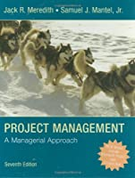 Project Management: A Managerial Approach, 7th Edition Front Cover