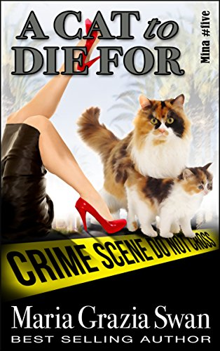 A Cat to Die For (Mina's Adventure, book 5) by Maria Grazia Swan