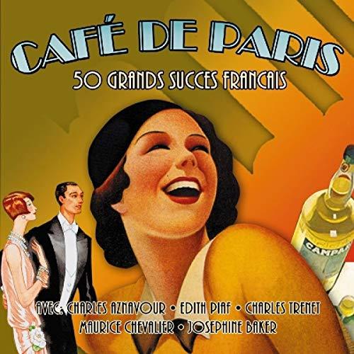 Cafe De Paris: 50 Grands Succes Francais (Paris De Succes)