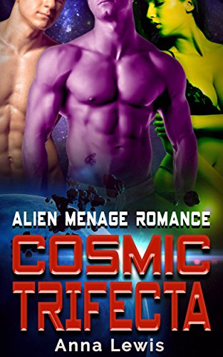 Cosmic Trifecta: Alien Menage Romance