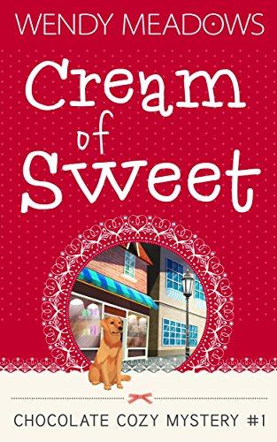 Meadow Cream - Cream of Sweet (Chocolate Cozy Mystery Book 1)