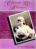 Cherish Me Always: A Century of Dolls, Antique Photographs of Children with Dolls offers