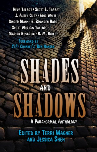 Shades and Shadows: A Paranormal Anthology by [Guay, J. Aurel, Hart, E. Branden, Mann, Ginger, Rosarum, Marian, Ridley, R. M., Tarbet, Scott E., Taylor, Scott William, White, Eric, Talbot, Neve]