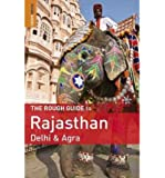 The Rough Guide to Rajasthan, Delhi & Agra (Rough Guide to Rajasthan, Delhi & Agra) (Paperback) - Common