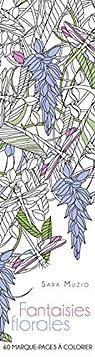 60 marque-pages à colorier - Fantaisies florales par Muzio
