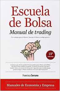 By Francisca Serrano Escuela de bolsa Manual de trading