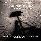 Pickard: Piano Concerto / Sea-Change / Tenebrae