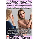 Sibling Rivalry 4, Feminized Into My Twin Forever: A Torrid Transgender Tale of Female Domination, Forced Feminization, Spanking, BDSM, Humiliation, ... Medical Play, Chastity and MORE!