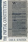 The Partial Constitution, Cass R. Sunstein, 067465479X