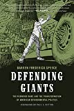 "Darren Speece, ""Defending Giants: The Redwood Wars and the Transformation of American Environmental Politics"" (U Washington Press, 2017)"