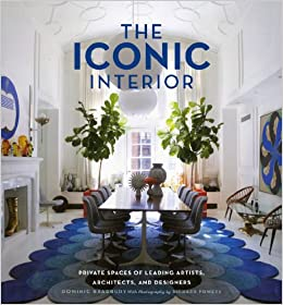 Amazon.com: The Iconic Interior: Private Spaces of Leading Artists,  Architects, and Designers (9781617690051): Dominic Bradbury, Richard  Powers: Books