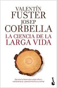 La Ciencia De La Larga Vida Prácticos Spanish Edition Fuster De Carulla Valentín Corbella Domènech Josep 9788408193784 Books