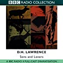 Sons and Lovers: BBC Radio 4 Full-cast Dramatisation Radio/TV Program by D. H. Lawrence, Michael Butt (adaptation) Narrated by Fiona Clarke