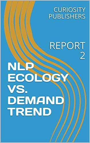 NLP ECOLOGY VS. DEMAND TREND: REPORT 2, used for sale  Delivered anywhere in USA
