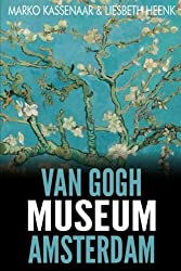 Van Gogh Museum Amsterdam: Highlights of the Collection (Amsterdam Museum Guides) (Volume 2)