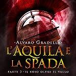 Il buio oltre il Vallo (L'Aquila e la Spada 3) | Alvaro Gradella