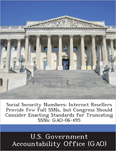 Online downloader google books Social Security Numbers: Internet Resellers Provide Few Full Ssns, But Congress Should Consider Enacting Standards for Truncating Ssns: Gao-06- 1287246230 RTF