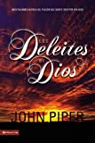 Los Deleites de Dios (The Pleasures [Delights] of God) (Spanish Edition)