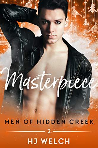 Masterpiece (Men of Hidden Creek Season 3 Book 2)