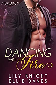 Dancing with Fire by [Danes, Ellie, Knight, Lily]