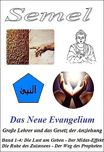 Das Neue Evangelium - Große Lehrer und das Gesetz der Anziehung: Band 1-4 (German Edition)