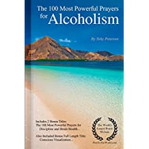 Prayer | The 100 Most Powerful Prayers for Alcoholism — Including 2 Bonus Books to Pray for Discipline & Brain Health — Also Included Conscious Visualization