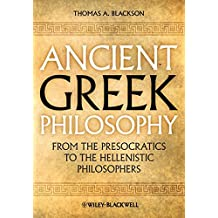 Ancient Greek Philosophy: From the Presocratics to the Hellenistic Philosophers