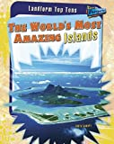 The World's Most Amazing Islands, Anita Ganeri, 1410937089