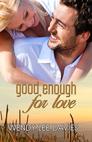 Good Enough For Love by Wendy Lee Davies