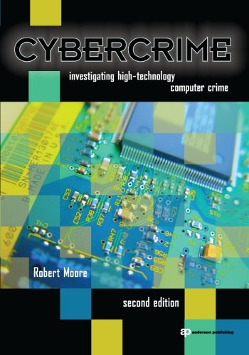 Cybercrime, Second Edition: Investigating High-Technology Computer Crime