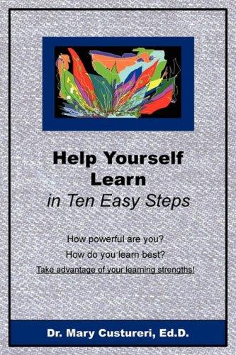 Help Yourself Learn in Ten Easy Steps