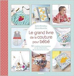 Le Grand Livre De La Couture Pour Bebe 50 Modeles D