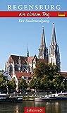 Regensburg an einem Tag: Ein Stadtrundgang