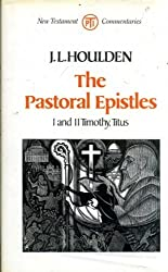 The Pastoral Epistles: 1 and 2 Timothy, Titus (Tpi New Testament Commentaries)