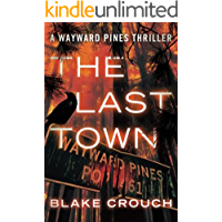 The Last Town (The Wayward Pines Trilogy, Book 3) book cover