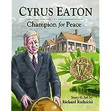 Cyrus Eaton: Champion for Peace