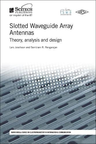 Slotted Waveguide Array Antennas: Theory, analysis and design (Electromagnetics and Radar)