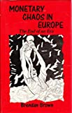 img - for Monetary Chaos in Europe book / textbook / text book