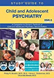 Study Guide to Child and Adolescent Psychiatry: A Companion to Dulcan's Textbook of Child and Adolescent Psychiatry, Second Edition